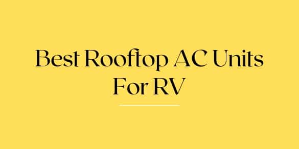 Best Rooftop AC Units For RV