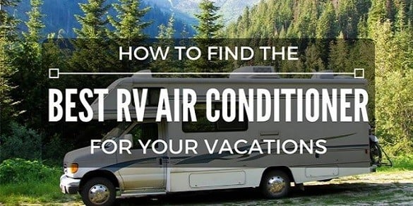 Best RV Air Conditioners In 2019 (Windows Rooftop Portable) [Own